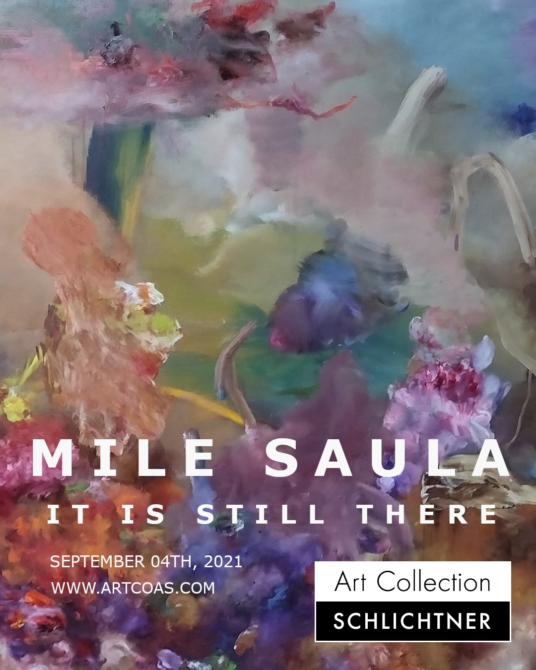 MILE SAULA – IT IS STILL THERE – online solo exhibition – September 04, 2021
